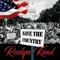 Save the Country | Roslyn Kind | Singer | California
